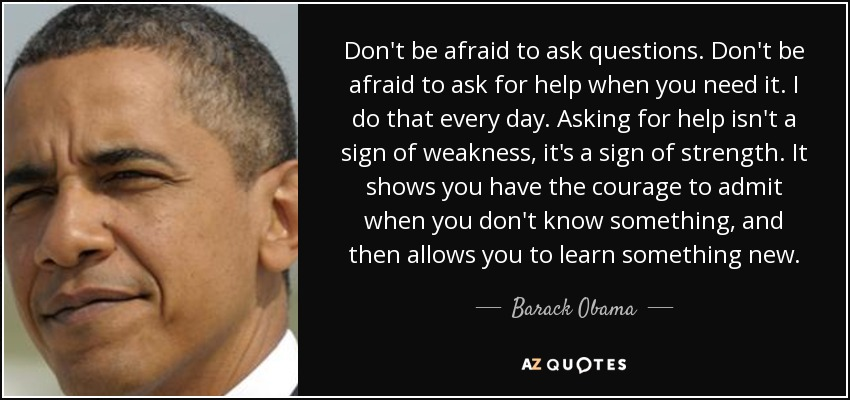 Picture of barack Obama and text of remarks on fear of asking questions.
